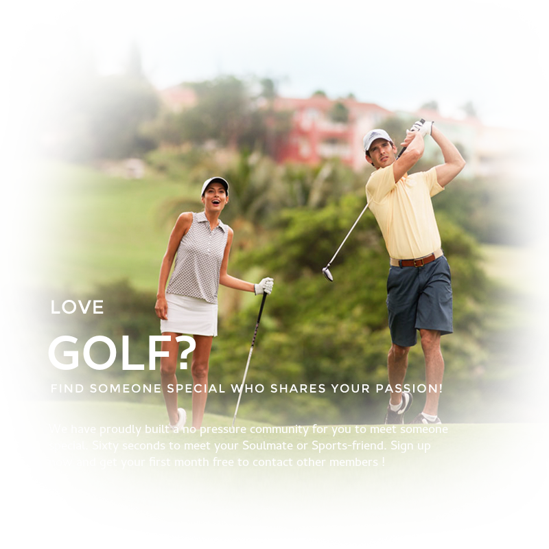 Love Golf, find someone who loves it too